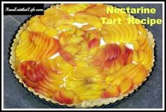 Nectarine Tart Recipe - custard and fruit Nectarine Tart is as delicious as it is beautiful.    http://www.annsentitledlife.com/recipes/nectarine-tart-recipe/