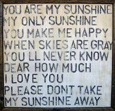 sunshine you are.
