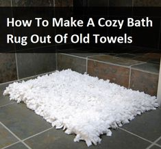 How To Make A Cozy Bath Rug Out Of Old Towels