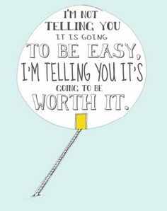 If it's worth having, it's worth fighting for. Don't give up.