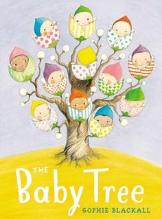 "The Baby Tree Book by Sophie Blackall: Probably our favorite ""where do babies come from?"" book ever."