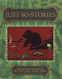 Just So Stories written and illustrated by Rudyard Kipling