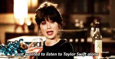 taylor swift, newgirl, alone time, funni, thought catalog, girl quotes, zooey deschanel, new girl, taylors