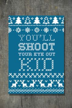 You'll Shoot Your Eye Out Kid 5x7 Graphic Print  by emilyarcher, $5.00