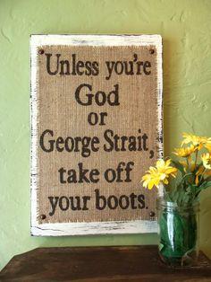 Burlap sign Unless you're God or George Strait by OldAndNewShoppe, $44.00