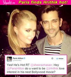 "Paris Hilton ready to star opposite Hrithik Roshan in a Bollywood movie, says she finds him ""hot""! #ParisHilton  #HrithikRoshan"