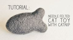 Handmade By Brynne: Tutorial: Needle Felted Cat Toy with Catnip