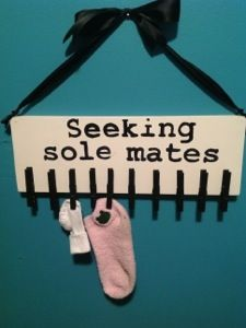 Laundry room. I love this but I want it to say looking for sole mates.