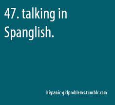 Hispanic girl problems...guilty!