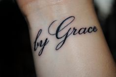 "The two words ""by grace"" comes from Ephesians 2:8 which states, ""For by grace you have been saved through faith. And this is not your own doing, it is the gift of God."" Essentially this verse claims: God's grace + my faith = true salvation!"