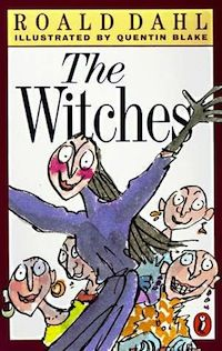 "2/10/2014 12:37pm ""The Witches""  by Roald Dahl. Quentin Blake's illustrations are classic."