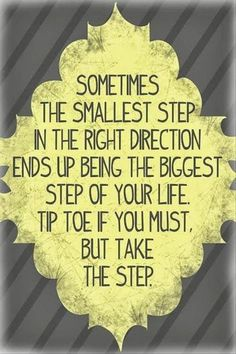 move forward, toe, baby steps, thought, inspirational quotes, leap of faith, keep moving forward, inspiration quotes, life quot