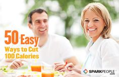 50 Easy Ways to Cut 100 Calories without Deprivation | via @SparkPeople