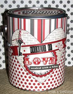 Buckets of Love ~ decorate your paint can for Valentine's Day... fill them with chocolates, handmade goodies, favorite little gifts, love notes, or activity coupons.  Just use your creativity!