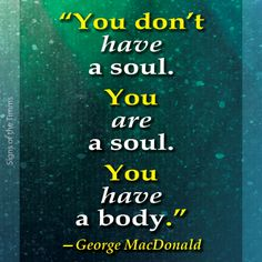 george macdonald quotes, quot soul
