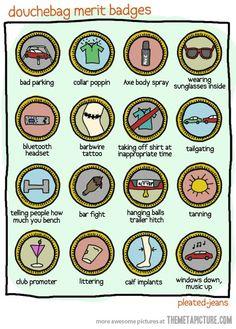 Douche bag merit badges.