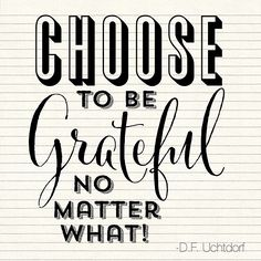 Choose to be grateful no matter what! #ldsconf #whipperberry