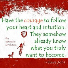 Yes! heart, courag, quotes, inspir, steve jobs