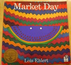 Market Day-Lois Ehlert