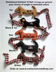 Dachshund Garlands are hand made of cinnamon scented material which is laced on 1 foot strips of fabric and hand knotted together to make a 12 foot section. $29.00 Please specify color choice in comments box. You may choose one color or an assortment of colors.  Tan, Black & Tan, Red, Black, Brown  AVAILABILITY:   Each order is hand made so please allow 2 weeks from the time you order before your order ships.