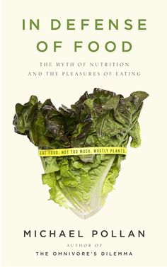 """""""In Defense of Food"""" by Michael Pollan - food for thought"""
