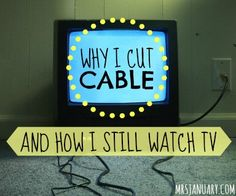 Why I Cut Cable (And How I Still Watch TV) via MrsJanuary.com - It's still possible to watch all of your favourite TV shows without having to pay a monthly Cable fee! Here's how I did it...