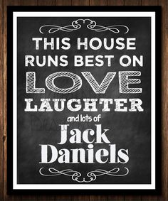 This House Runs Best on Love Laughter  Jack Daniels by ReaganistaDesigns, $10.00