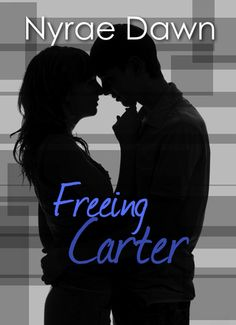 Freeing Carter by Nyrae Dawn
