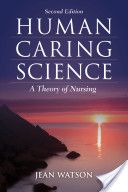 Human Caring Science: a Theory of Nursing by Jean Watson
