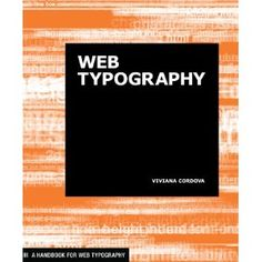 Web Typography: A Handbook for Designers (Paperback) http://www.amazon.com/dp/1568989954/?tag=dismp4pla-20