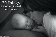 20 Things a mother should tell her son.