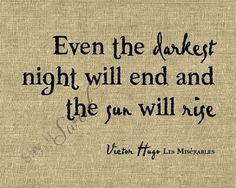 tattoo ideas, dark night, les miserables, remember this, victor hugo, book, a tattoo, light, quot