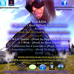Catch me on itunes, amazon, E-music, Spotify and Songcast @YouTube @divinecharlenee
