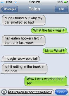 Auto-correct!  AAhahahaha!!!