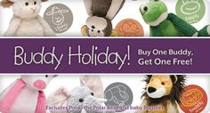 Scentsy Buddies. Buy one adult buddy get one free in October 2012.  While supplies Last