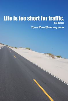 motorcycle quotes we love: life is too short for traffic! open road, blue sky