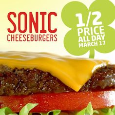 Sonic Drive-In: 1/2 Price Cheeseburgers! (March 17- No Coupon Required)