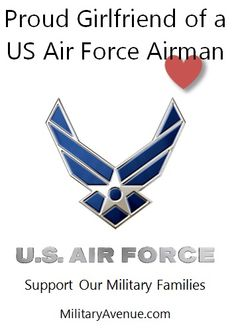 Proud girlfriend of a US Air Force Airman - Originally created for http://www.facebook.com/MilitaryAvenue but yours to share