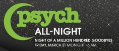 Are you ready for Psych All-Night?
