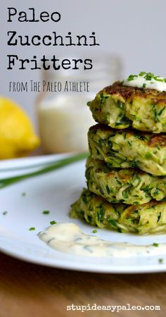 Paleo Zucchini Fritters from The Paleo Athlete (coming Jan 2014) | stupideasypaleo.com Click here for the recipe --> http://stupideasypaleo.com/2013/12/09/paleo-zucchini-fritters/ #paleo #glutenfree #grainfree #veggies