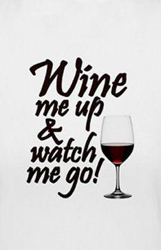 Wine Me Up & Watch Me Go Tee