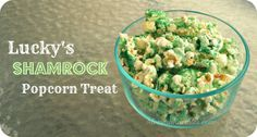 Create Lucky's Shamrock #Popcorn Treat as a delicious #snack or #dessert for your kids (or yourself!) for St. Patrick's Day!