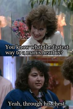 Roseanne - one of my most favorite lines from this show