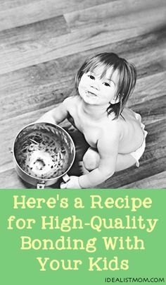 here's a recipe for high-quality bonding with your kids - plus a teachable moment at no extra cost!