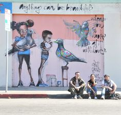 """""""anything can be beautiful.. when you look at it with love."""" - Street mural ~ Heratuk"""