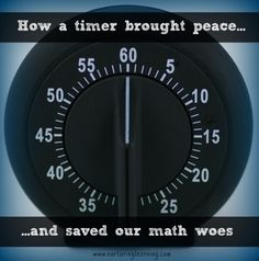 How a timer brought peace and saved our math woes. #CharlotteMason #math