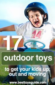 17 outdoor toys to get your kids up, out, and moving.