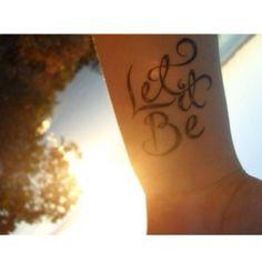 Tattoo Quote Let It Be Wrist Tat