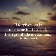 If forgiveness is medicine for the soul, then gratitude is vitamins. #SoulSunday