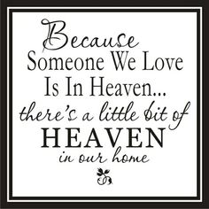 It would be sweet to frame something like this along with pictures of loved ones who have passed for a memorial wall in our home.